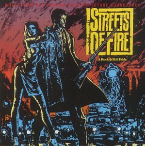 Various - Streets Of Fire: A Rock & Roll Fable (1984 Film) - Zortam Music