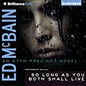 So Long As You Both Shall Live (       UNABRIDGED) by Ed McBain Narrated by Dick Hill
