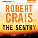 The Sentry: An Elvis Cole - Joe Pike Novel, Book 14 (       UNABRIDGED) by Robert Crais Narrated by Luke Daniels