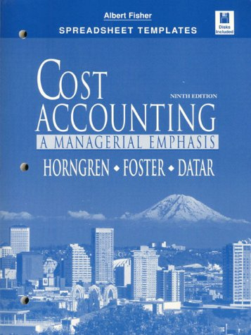 Cost Accounting: A Managerial Emphasis : Spreadsheet Templates