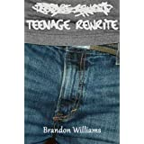 Teenage Rewrite ~ Brandon Williams