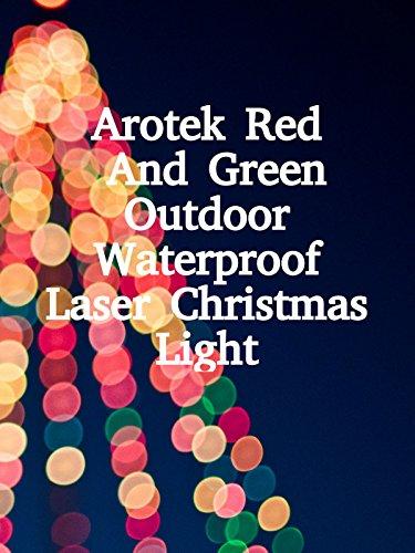 Review: Arotek Red And Green Outdoor Waterproof Laser Christmas Light