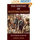 History Of The Scottish Nation or The History of The Celtic Church (All Three Volumes): History of Civilization...
