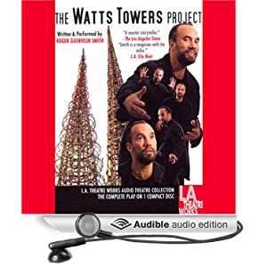 The Watts Tower Project - Roger Guenveur Smith