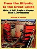 From the Atlantic to the Great Lakes: A History of the U.S. Army Corps of Engineers and the St. Lawrence Seaway (1410218732) by Becker, William H.