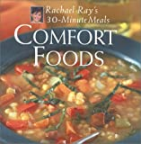 Comfort Foods: Rachael Ray 30-Minute Meals (1891105051) by Ray, Rachael