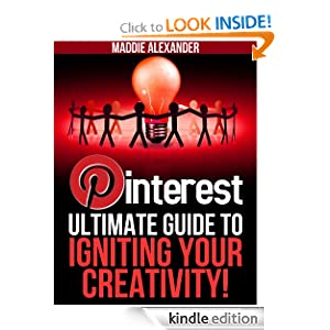 Click to open expanded view Pinterest Guide: The Ultimate Guide to Creative and Money Making Ideas with Pinterest!