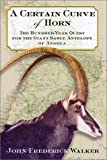 img - for A Certain Curve of Horn: The Hundred-Year Quest for the Giant Sable Antelope of Angola book / textbook / text book