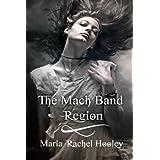 The Mach Band Region ~ Maria Rachel Hooley