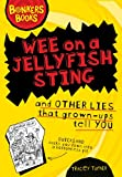 Wee on a Jellyfish Sting and Other Lies... (Bonkers Books)