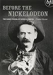 Before The Nickelodeon: The Early Cinema Of Edwin S Porter [1982] [DVD]