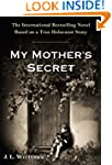 My Mother's Secret: A Novel Based on...