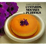 James McNair's Custards, Mousses, and Puddings