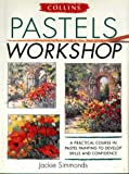 img - for Collins Pastels Workshop: A Practical Course in Pastel Painting to Develop Skills and Confidence book / textbook / text book