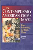 img - for The Contemporary American Crime Novel: Race, Ethnicity, Gender, Class book / textbook / text book