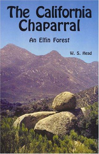California Chaparral: An Elfin Forest, W. S. Head