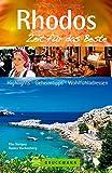 Reiseführer Rhodos - Zeit für das Beste: Highlights - Geheimtipps - Wohlfühladressen von der Akropolis bis zum Tal der Schmetterlinge für den Rhodos Urlaub auf der griechischen Sonneninsel