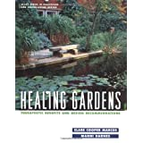 Healing Gardens: Therapeutic Benefits and Design Recommendationsby Clare Cooper Marcus