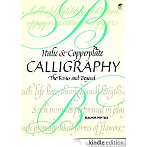 Copperplate Calligraphy: The Basics and Beyond (Lettering, Calligraphy ...
