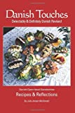 img - for By Julie Jensen McDonald Danish Touches: Recipes and Reflections (2nd Second Edition) [Paperback] book / textbook / text book