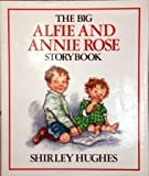 Shirley Hughes The Big Alfie and Annie Rose Storybook
