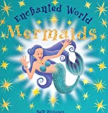 Mermaids: An Enchanted World Book (Enchanted World)