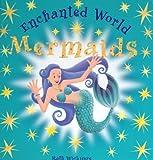 Mermaids: An Enchanted World Book (Enchanted World)