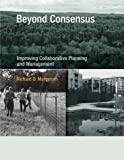 Beyond Consensus: Improving Collaborative Planning and Management