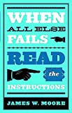 When All Else Fails...Read the Instructions with Leaders Guide
