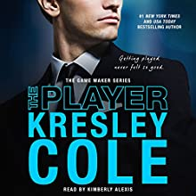 The Player: The Game Maker, Book 3 Audiobook by Kresley Cole Narrated by Kimberly Alexis