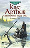 King Arthur: Tales from the Round Table (Dover Childrens Evergreen Classics)
