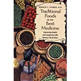 Traditional Foods Are Your Best Medicine: Improving Health and Longevity with Native Nutrition