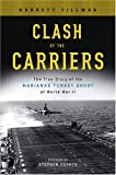 Clash of the Carriers: The True Story of the Marianas Turkey Shoot of World War II (1122719310) by Barrett  Tillman