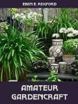 Amateur Gardencraft (Illustrated) (En...
