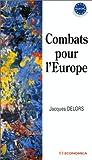 echange, troc Jacques Delors - Combats pour l'Europe