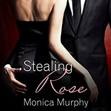 Stealing Rose: Fowler Sisters, Book 2 (       UNABRIDGED) by Monica Murphy Narrated by Saskia Maarleveld