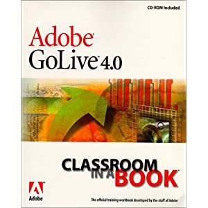 Adobe(R) GoLive(R) 4.0 Classroom in a Book Adobe Creative Team, Adobe Press