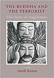 The Buddha And The Terrorist: The Story Of Angulimala (1903998433) by Kumar, Satish