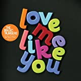 The Magic Numbers Love Me Like You [CD 1]