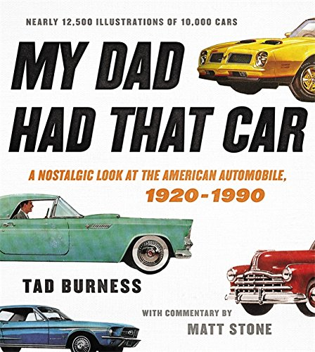 My Dad Had That Car: A Nostalgic Look at the American Automobile, 1920-1990 (1920 Cars compare prices)