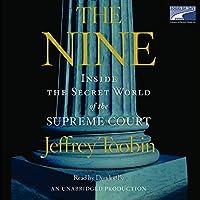 The Nine: Inside the Secret World of the Supreme Court Hörbuch von Jeffrey Toobin Gesprochen von: Don Leslie
