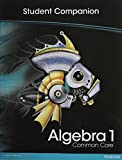 HIGH SCHOOL MATH 2012 COMMON-CORE ALGEBRA 1 STUDENT COMPANION BOOK      GRADE8/9