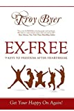 img - for Ex-Free: 9 Keys to Freedom After Heartbreak book / textbook / text book