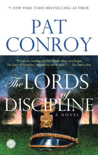 The Lords of Discipline  A Novel, Pat Conroy