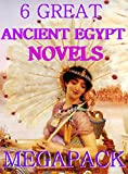 img - for 6 Great Ancient Egypt Novels: Megapack book / textbook / text book