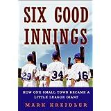 Six Good Innings ~ Mark Kreidler