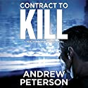 Contract to Kill: Nathan McBride, Book 5 (       UNABRIDGED) by Andrew Peterson Narrated by Dick Hill