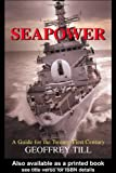 img - for Seapower: A Guide for the Twenty-First Century (Cass Series: Naval Policy and History) book / textbook / text book