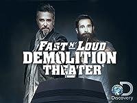Fast N' Loud Demolition Theater 1 Season 2014