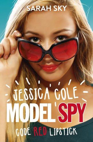Code Red Lipstick (Jessica Cole: Model Spy)